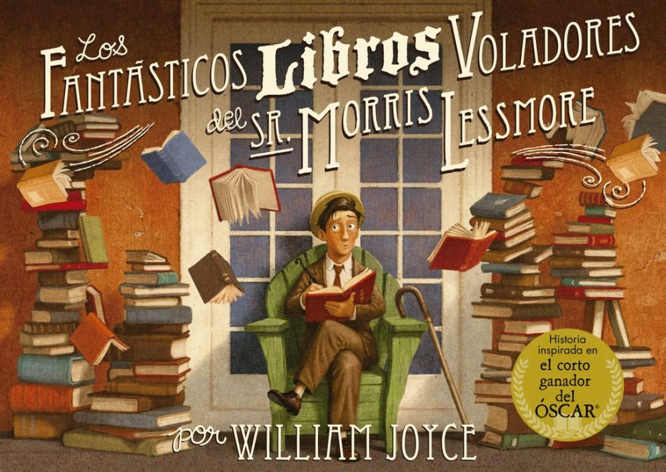 Los fantásticos libros voladores del Sr. Morris Lessmore ...