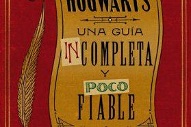Hogwarts: una guía incompleta y poco fiable