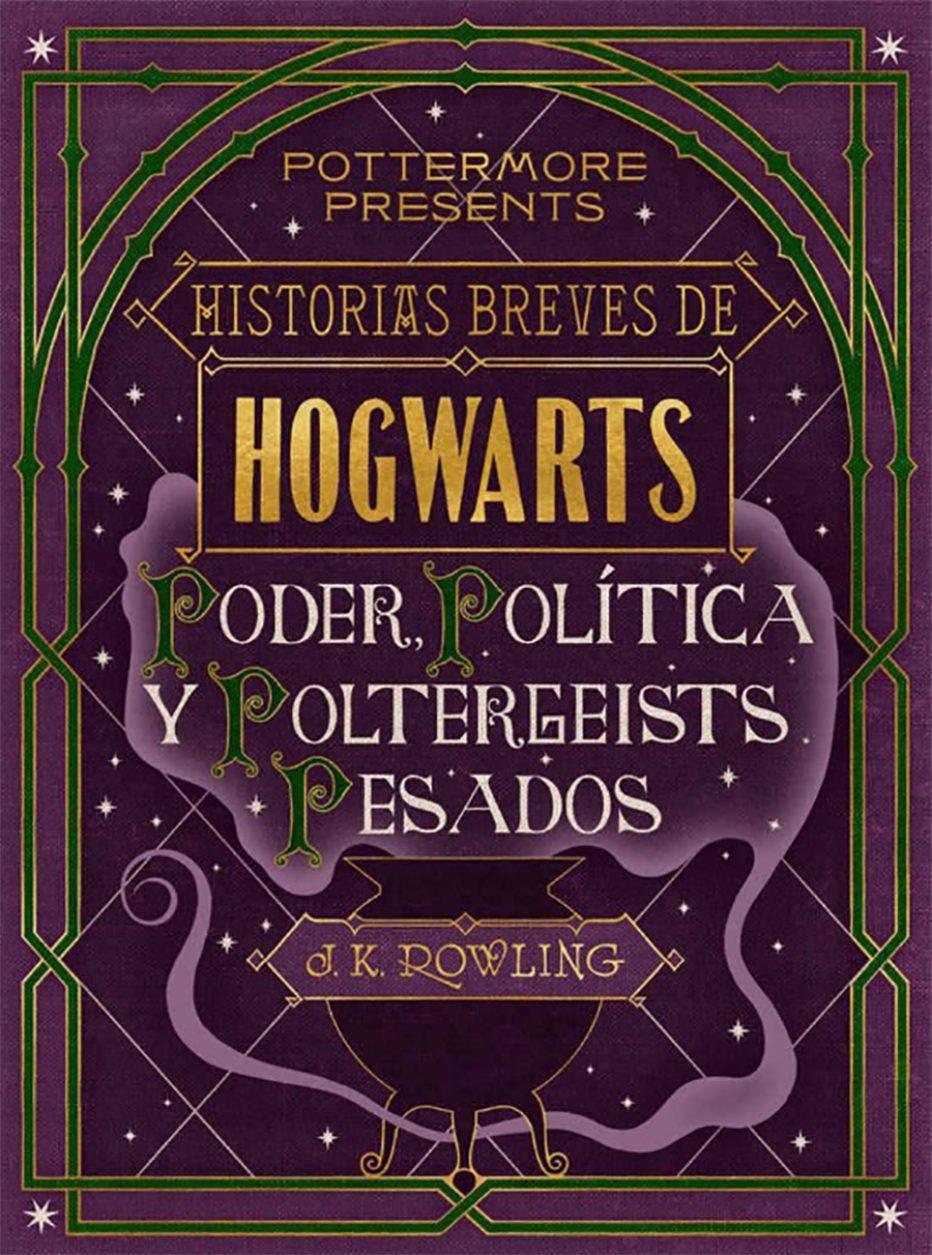 Historias breves de Hogwarts: Poder, política y poltergeists pesados
