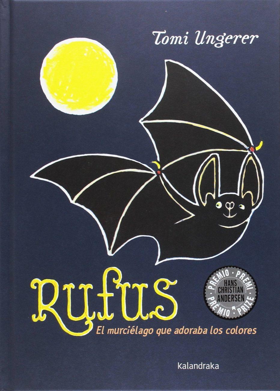 Rufus. El murciélago que adoraba los colores.