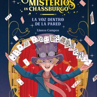 Mágicos misterios en Chassburgo. La voz dentro de la pared